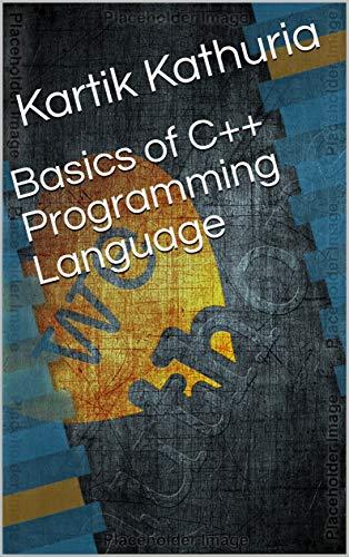 Basics of C++ Programming Language