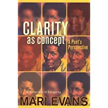 Clarity as Concept: A Poet's Perspective