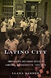 img - for Latino City: Immigration and Urban Crisis in Lawrence, Massachusetts, 1945 2000 (Justice, Power, and Politics) book / textbook / text book