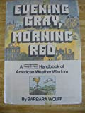 Evening Gray, Morning Red, Barbara Wolff, 0027933202