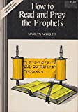 img - for How to Read and Pray the Prophets book / textbook / text book