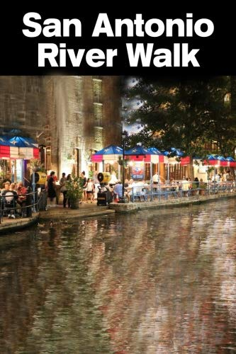 River Walk San Antonio: Home of Bars, Shops, Restaurants, Nature, Art  -   - Composition Notebook Journal Diary, College Ruled, 150 pages