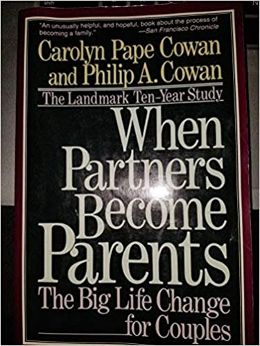 When Partners Become Parents: The Big Life Change For Couples Paperback – June 1, 1993