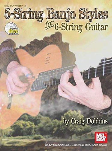 Mel Bay 5-String Banjo Styles for 6-String Guitar (Six String Banjo Book)