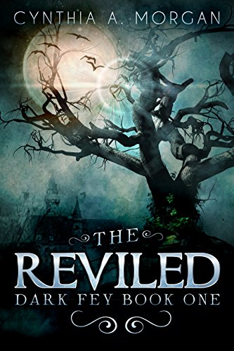 The Reviled: The Power Of Hope (Dark Fey Book 1)