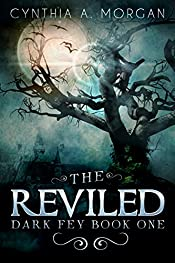 The Reviled (Dark Fey Book 1)