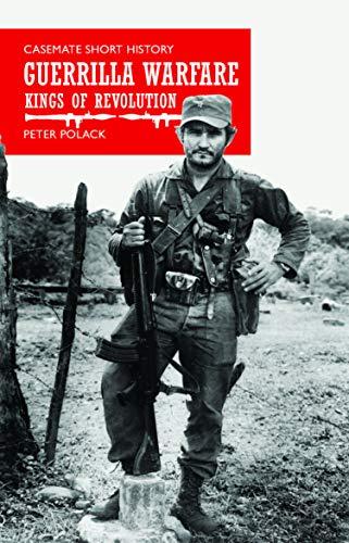 Guerrilla Warfare: Kings of Revolution (Casemate Short History) (King Abdul Aziz Bin Abdul Rahman Al Saud)
