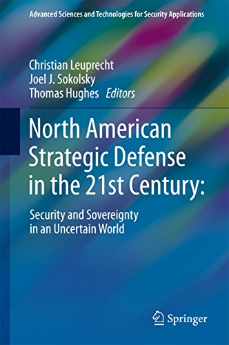 North American Strategic Defense in the 21st Century:: Security and Sovereignty in an Uncertain World (Advanced Sciences and Technologies for Security - Technology Advanced Digital
