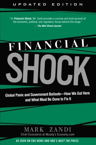 Mark Shocks - Financial Shock (Updated Edition), (Paperback): Global Panic and Government Bailouts--How We Got Here and What Must Be Done to Fix It