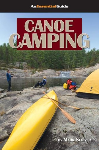 Canoe Camping: An Essential Guide