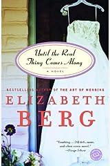 Until the Real Thing Comes Along: A Novel (Ballantine Reader's Circle) Kindle Edition