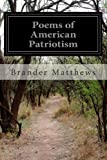 Poems of American Patriotism, Brander Matthews, 149919448X