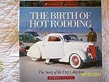 The Birth of Hot Rodding, Robert Genat, 0760321442