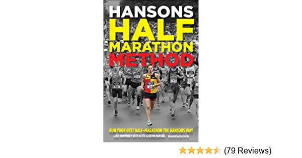 811f1a74024ac Amazon.com  Hansons Half-Marathon Method  Run Your Best Half-Marathon the  Hansons Way eBook  Humphrey Luke  Kindle Store