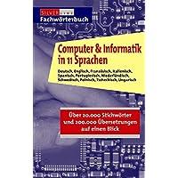 Computer und Informatik in 11 Sprachen: Deutsch, Englisch, Französisch, Italienisch, Spanisch, Portugiesisch, Niederländisch, Schwedisch, Polnisch, ... in One Alphabet (Compact Fachwörterbuch)