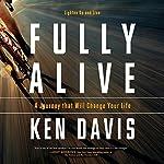 Fully Alive: Lighten Up and Live | Ken Davis