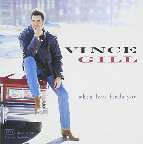 When Love Finds You (The Best Of Vince Gill)