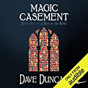 Magic Casement: A Man of His Word, Book 1 | Dave Duncan