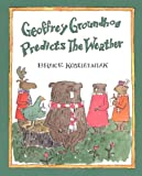 Geoffrey Groundhog Predicts the Weather (Sandpiper Houghton Mifflin Books)