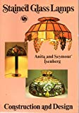 Stained Glass Lamps, Anita Isenberg and Seymour Isenberg, 0801958407