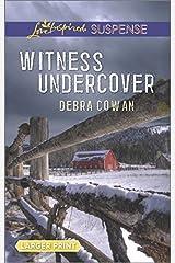 Witness Undercover (Love Inspired Large Print Suspense) by Debra Cowan (2015-05-05) Mass Market Paperback