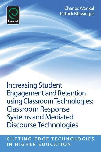 (Increasing Student Engagement and Retention using Classroom Technologies: Classroom Response Systems and Mediated Discourse Technologies (Cutting-Edge Technologies in Higher Education))