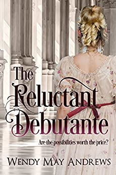 The Reluctant Debutante: A Sweet, Regency Romance by [Andrews, Wendy May]
