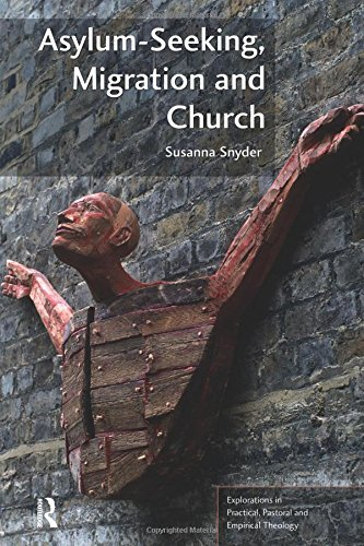 Asylum-Seeking, Migration and Church (Explorations in Practical, Pastoral and Empirical Theology)