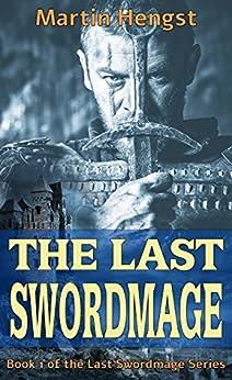 The Last Swordmage: A Magic of Solendrea Novel by [Hengst, Martin]