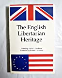 img - for The English Libertarian Heritage: From the Writings of John Trenchard and Thomas Gordon in the Independent Whig and Catos Letters book / textbook / text book