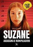 Suzane assassina e manipuladora