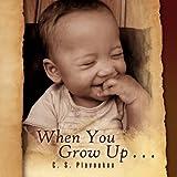 When You Grow Up ..., C. S. Plavoukos, 1436387973