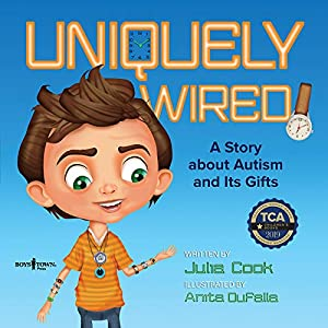 Uniquely Wired: A Story About Autism and Its Gifts Paperback – February 1, 2018