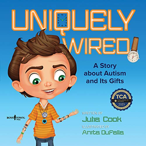 Uniquely Wired: A Story About Autism and Its Gifts (Differently Wired)