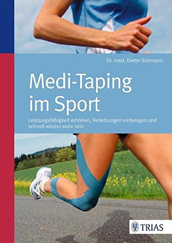 Medi-Taping im Sport: Leistungsfähigkeit erhöhen - Verletzungen vorbeugen von Dieter Sielmann