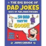 The Big Book of Dad Jokes: 100's of Fun Jokes for Kids