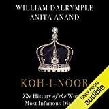 Koh-i-Noor: The History of the World's Most