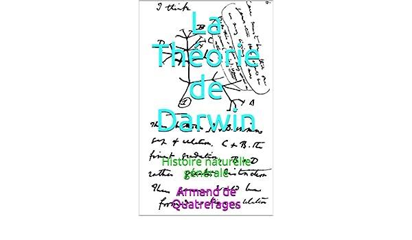 La Théorie de Darwin : Histoire naturelle générale (French Edition) Kindle Edition