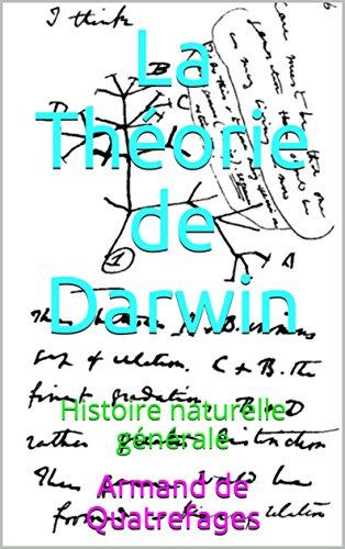 La Théorie de Darwin : Histoire naturelle générale (French Edition) by [de Quatrefages