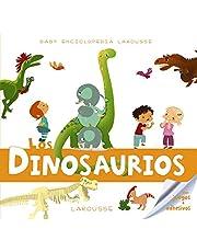 Baby enciclopedia. Los dinosaurios (Larousse - Infantil / Juvenil - Castellano - A Partir De 3 Años - Baby Enciclopedia)