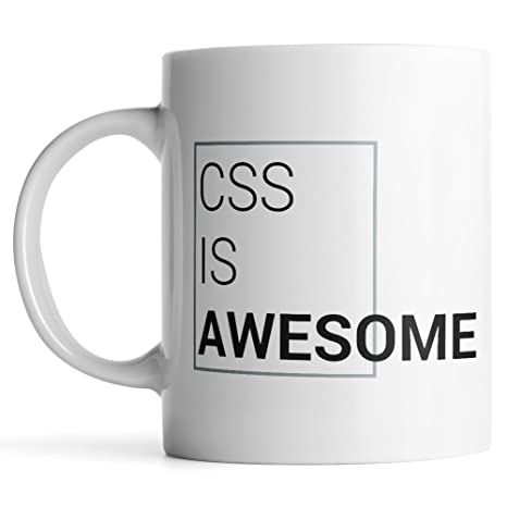 CSS is awesome cup