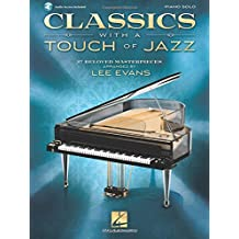 Classics with a Touch of Jazz: 27 Beloved Masterpieces for Solo Piano