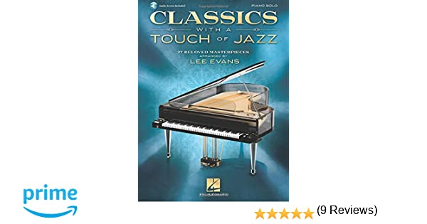 Classics with a touch of jazz 27 beloved masterpieces for solo classics with a touch of jazz 27 beloved masterpieces for solo piano lee evans hal leonard corp 0888680090319 amazon books fandeluxe Image collections