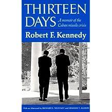 Thirteen Days: A Memoir of the Cuban Missile Crisis by Robert F. Kennedy (1971-05-03)