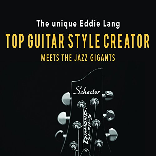 (The Unique Eddie Lang: Top Guitar Style Creator Meets the Jazz)