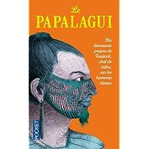 Le Papalagui: Les étonnants propos de Touiavii, chef de tribu, sur les hommes blancs