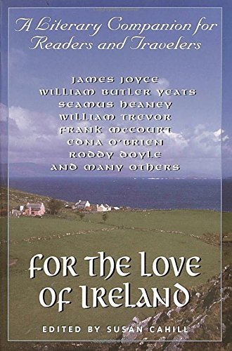For the Love of Ireland: A Literary Companion for Readers and (Springfield Arbor)