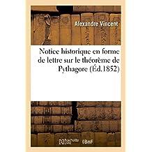 Notice Historique En Forme de Lettre Sur Le Theoreme de Pythagore
