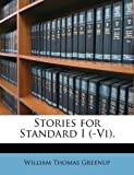 Stories for Standard I, William Thomas Greenup, 114642485X