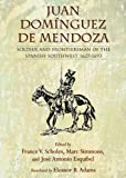 img - for Juan Dom nguez de Mendoza: Soldier and Frontiersman of the Spanish Southwest, 1627 1693 (Coronado Historical Series) book / textbook / text book